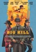 Фильм Большое убийство (Big Kill) скачать